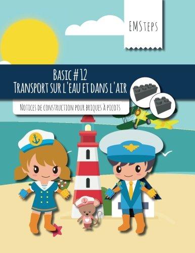 emsteps-12-transport-sur-leau-et-dans-lair-notices-de-construction-pour-briques-picots-emsteps-basic-volume-12-french-edition