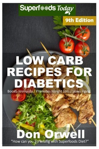 low-carb-recipes-for-diabetics-over-230-low-carb-diabetic-recipes-dump-dinners-recipes-quick-easy-cooking-recipes-antioxidants-weight-loss-transformation-volume-5