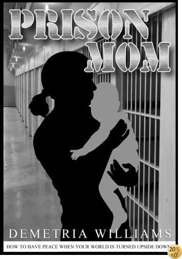 Prison Mom: How to have peace when your world is turned upside down
