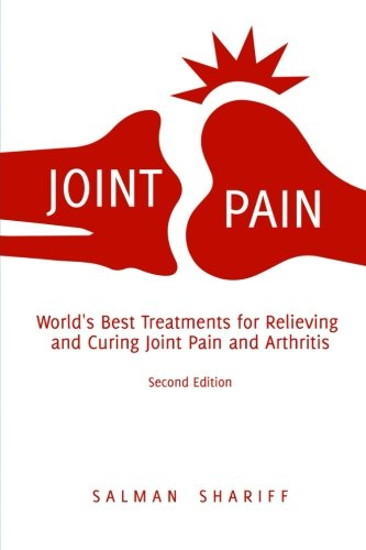 joint-pain-worlds-best-treatments-for-relieving-and-curing-joint-pain-and-arthritis