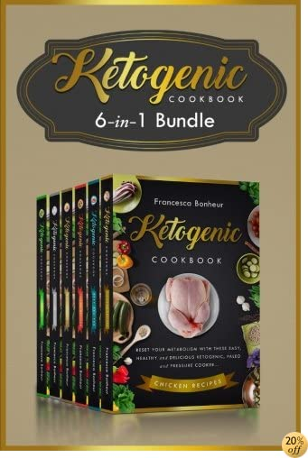 Ketogenic: 6 in 1 bundle set ! Reset Your Metabolism With these Easy, Healthy and Delicious Ketogenic Recipes! (Lose Weight on Your Terms!) (Volume 5)