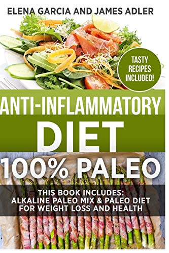 anti-inflammatory-diet-100-paleo-alkaline-paleo-mix-paleo-diet-for-weight-loss-and-health-clean-eating-nutrition-volume-1