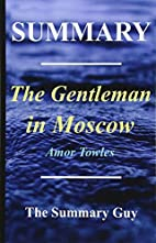 Summary - The Gentleman in Moscow: By Amor…
