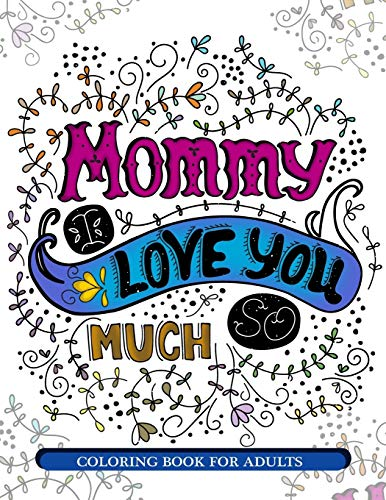 mommy-i-love-you-so-much-mothers-day-coloring-book-for-adults-gift-idea