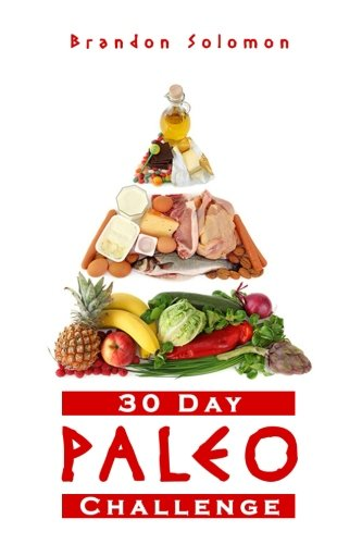 paleo-30-day-paleo-challenge-discover-the-secret-to-health-and-rapid-weight-loss-with-the-paleo-30-day-challenge-paleo-cookbook-with-complete-30-day-meal-plan