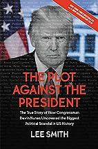 The Plot Against the President: The True…