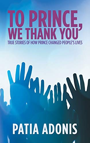 to-prince-we-thank-you-true-stories-of-how-prince-changed-peoples-lives