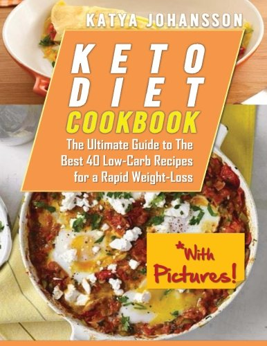 keto-diet-cookbook-the-ultimate-guide-to-the-best-40-low-carb-recipes-for-a-rapid-weight-loss-with-pictures