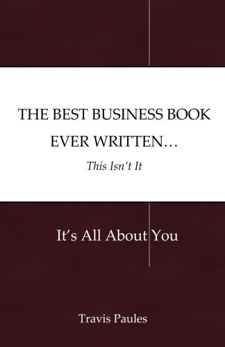the-best-business-book-ever-writtenthis-isnt-it-its-all-about-you-volume-2