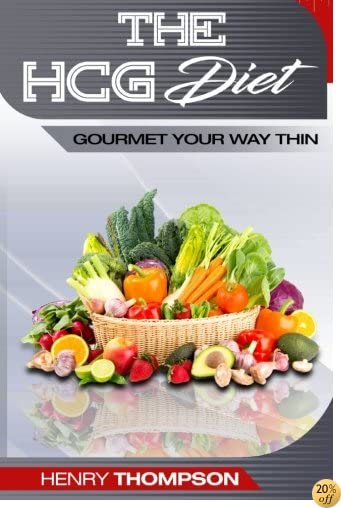THCG Diet: Delicious, Healthy, Cheap Recipes For Rapid Weight loss, The Ultimate Step-by-Step Guide: (HCG diet recipes, HCG cookbook, HCG diet plan, Breakfast, Lunch and Dinner)