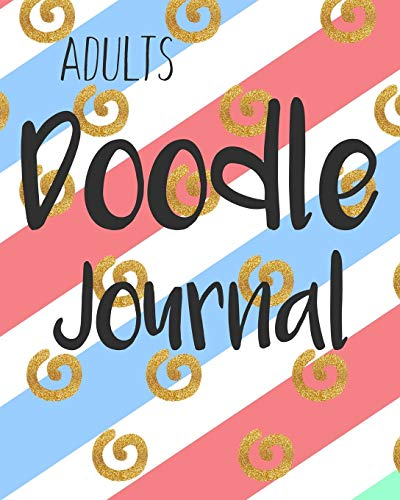 adults-doodle-journal-blank-journals-to-write-in-doodle-in-draw-in-or-sketch-in-8-x-10-150-unlined-blank-pages-blank-not-diary