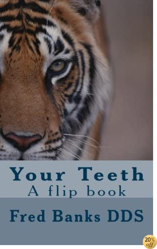 Your Teeth: A flip book