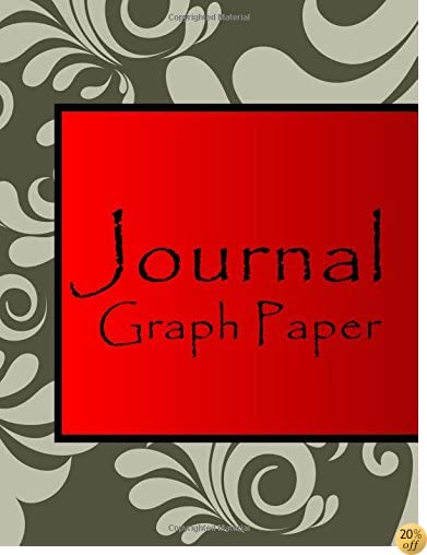 Journal Graph Paper: Graph Paper Notebook, 8.5 x 11, 120 Grid Lined Pages (1/4 Inch Squares)