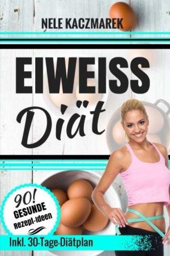 eiwei-dit-gesund-und-schnell-abnehmen-mit-der-eiwei-dit-den-stoffwechsel-beschleunigen-und-mit-maximaler-fettverbrennung-in-30-tagen-zur-bikini-figur-german-edition