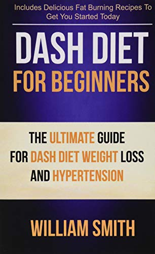 dash-diet-for-beginners-the-ultimate-guide-for-dash-diet-weight-loss-and-hypertension