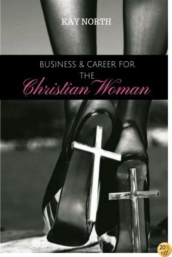 Business & Career for the Christian Woman