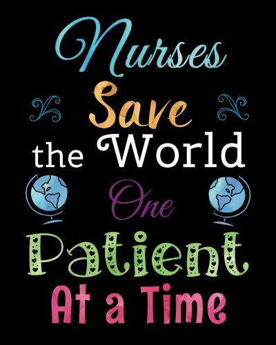 nurse-inspirational-quote-not-nurses-save-the-world-nurse-gift-graduation-thank-you-appreciation-gift-for-year-end-retirement-gratitude-lined-not