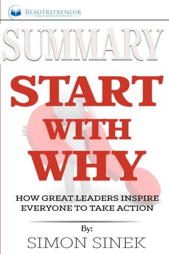 summary-start-with-why-how-great-leaders-inspire-everyone-to-take-action