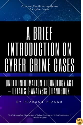 A Brief Introduction on Cyber Crime Cases under Information Technology Act: Details & Analysis  Handbook  Cyber Law Cases Indian Context
