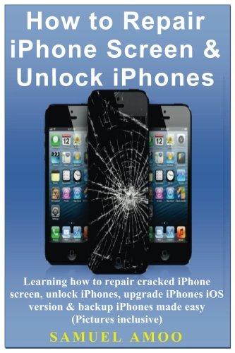 how-to-repair-iphone-screen-unlock-iphones-learning-how-to-repair-cracked-iphone-screen-unlock-iphones-upgrade-iphones-ios-version-backup-iphones-made-easy-pictures-inclusive