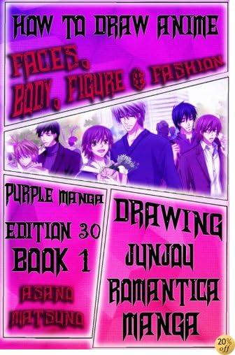 THow to Draw Anime Faces, Body, Figure & Fashion:Purple Manga Edition30 (Book 1): Draw Anime Boys & Manga Girls Step by Step : Eyes, Hair, Faces and ... Romantica Shojo Japanese Manga) (Volume 1)