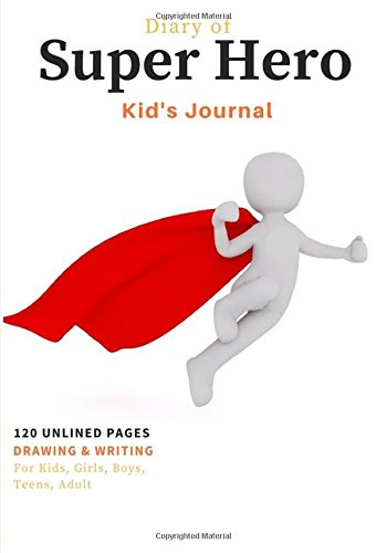 diary-of-super-hero-kids-journal-120-unlined-pages-for-drawing-writing-soft-cover-7x10-inch-for-kids-girls-boys-teens-adult-super-kids-volume-2