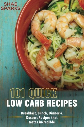 low-carb-101-quick-low-carb-recipes-breakfast-lunch-dinner-dessert-recipes-that-tastes-incredible