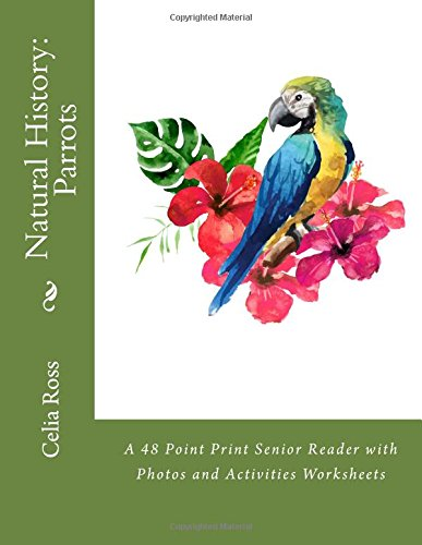natural-history-parrots-a-48-point-print-senior-reader-with-photos-and-activities-worksheets
