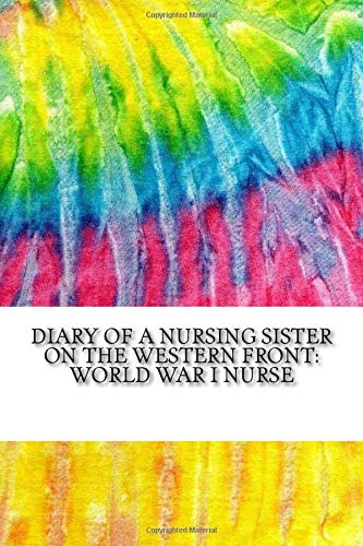 diary-of-a-nursing-sister-on-the-western-front-world-war-i-nurse-history-of-nursing-series