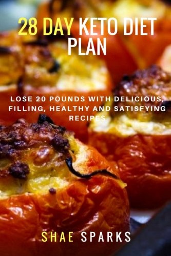weight-loss-28-day-keto-diet-plan-lose-20-pounds-with-delicious-filling-healthy-and-satisfying-recipes
