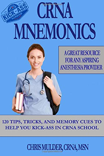 crna-mnemonics-120-tips-tricks-and-memory-cues-to-help-you-kick-ass-in-crna-school