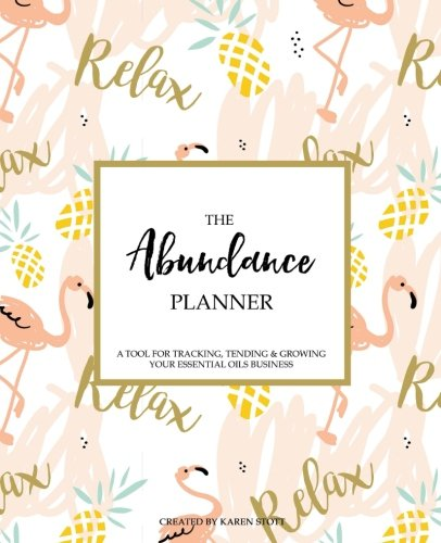 the-abundance-planner-flamingo-the-first-day-planner-designed-to-help-you-grow-your-essential-oils-wellness-business