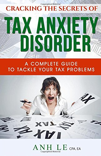 cracking-the-secrets-of-tax-anxiety-disorder-the-complete-guide-to-tackle-your-tax-problems