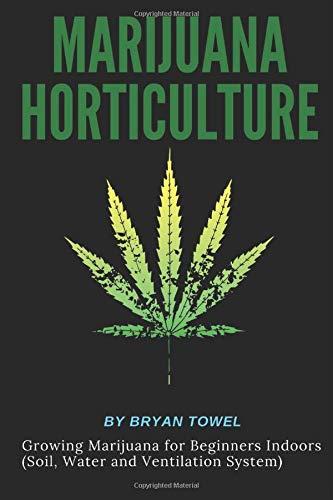 marijuana-horticulture-growing-marijuana-for-beginners-indoors-soil-water-and-ventilation-system