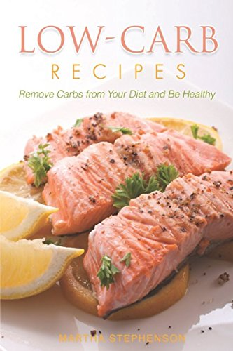 low-carb-recipes-remove-carbs-from-your-diet-and-be-healthy