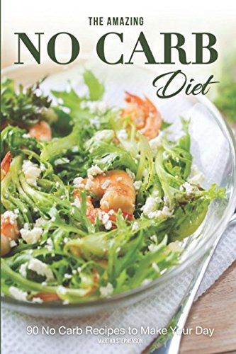 the-amazing-no-carb-diet-90-no-carb-recipes-to-make-your-day