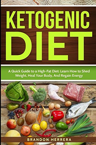 ketogenic-diet-a-quick-guide-to-a-high-fat-diet-learn-how-to-shed-weight-heal-your-body-and-regain-energy