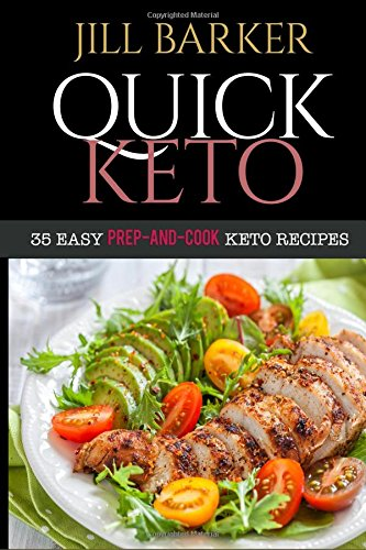 quick-keto-35-easy-prep-and-cook-keto-recipe-simple-guide-2018-to-ketogenic-diet-under-30-minutes