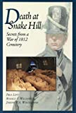 Litt, Paul: Death at Snake Hill: Secrets from a War of 1812 Cemetery