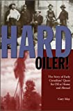 May, Gary: Hard Oiler: Story of Canadians Quest for Oil