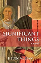Significant Things: A Novel by Helen McLean