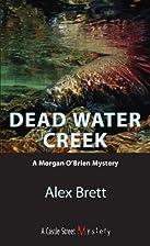 Dead Water Creek by Alex Brett
