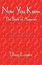 Now You Know: The Book of Answers by Doug…