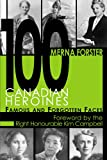 Forster, Merna: 100 Canadian Heroines: Famous And Forgotten Faces
