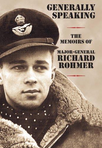 generally-speaking-the-memoirs-of-major-general-richard-rohmer