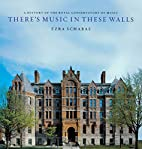 There's Music in These Walls: A History of…