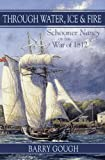 Gough, Barry: Through Water, Fire & Ice: Schooner Nancy of the War of 1812