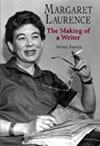 Margaret Laurence: The Making of a Writer by…