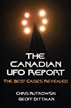 The Canadian UFO Report: The Best Cases…