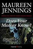 Jennings, Maureen: Does Your Mother Know?
